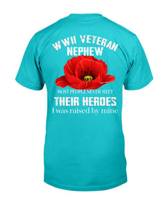 WWII Veteran Nephew Most People Never Meet Their Heroes T-Shirt - ATMTEE