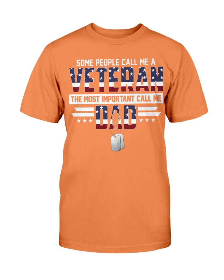 Some People Call Me A Veteran The Most Important Call Me Dad T-Shirt - ATMTEE
