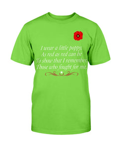 I Wear A Little Poppy As Red As Red Can Be To Show That I Remember T-Shirt - ATMTEE