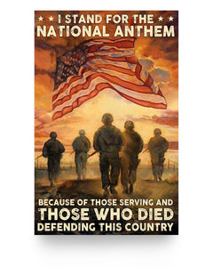 I Stand For The National Anthem Because Of Those Serving And Those Who Died Defending This Country Vertical Poster - ATMTEE