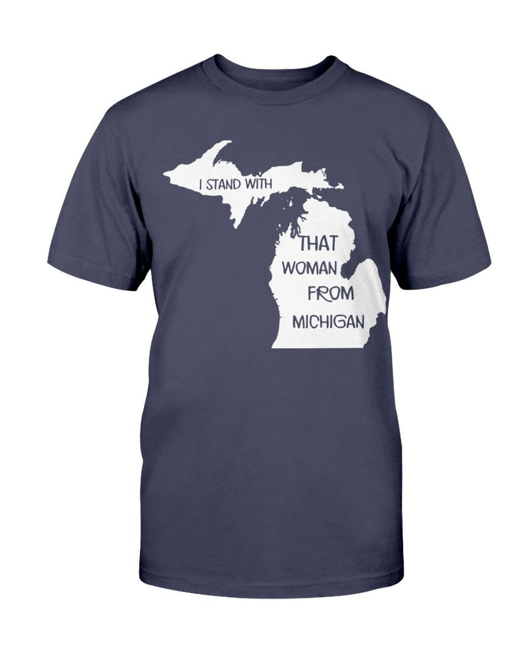 I Stand With That Woman From Michigan T-Shirt - ATMTEE