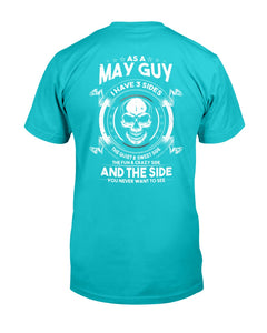 As A May Guy I Have 3 Sides The Quiet & Sweet Side T-Shirt - ATMTEE