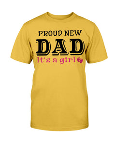 Proud New Dad, It's A Girl, Gift For Dad, Father T-Shirt - ATMTEE