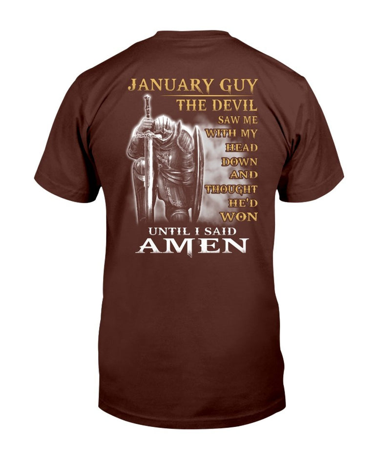 January Guy The Devil Saw Me With My Head Down Until I Said Amen T-Shirt - ATMTEE