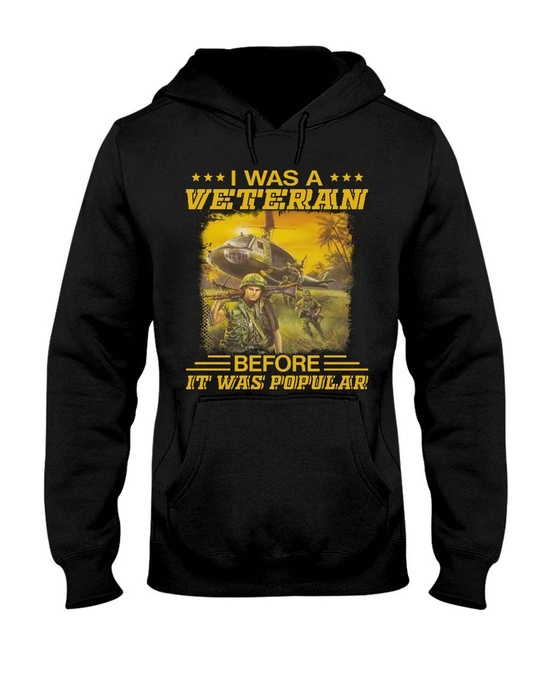 I Was A Veteran Before It Was Popular Hooded Sweatshirt - ATMTEE