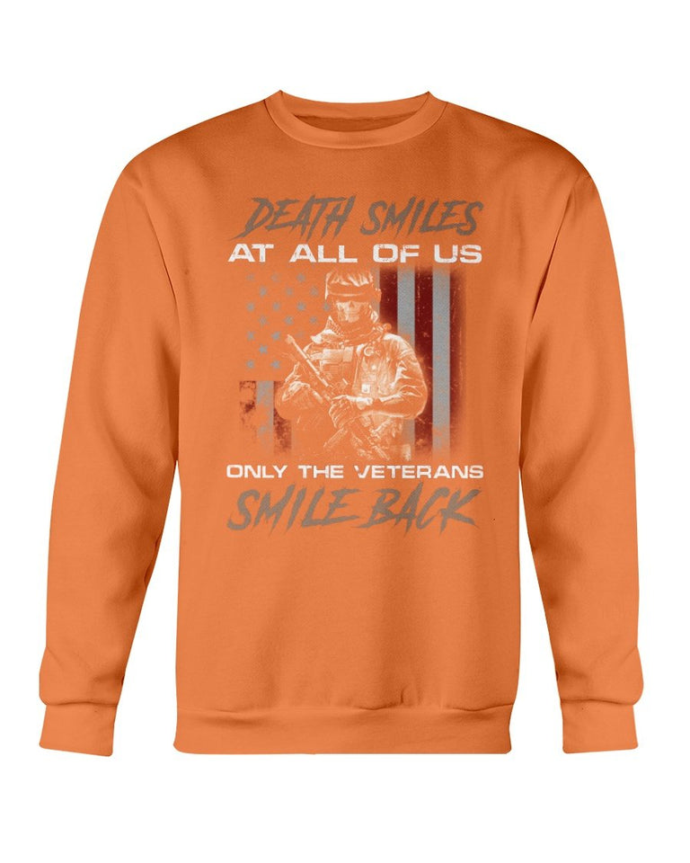 Death Smiles At All Of Us Only The Veterans Sweatshirt - ATMTEE