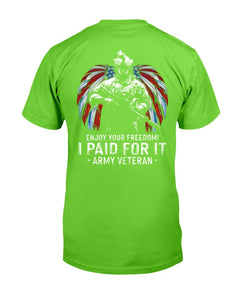 Enjoy Your Freedom I Paid For It Army Veteran T-Shirt - ATMTEE