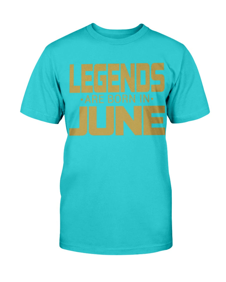 Legends Are Born In June T-Shirt - ATMTEE