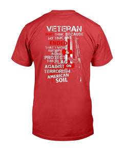 Veteran Don't Think Because My Time Has Ended T-Shirt - ATMTEE