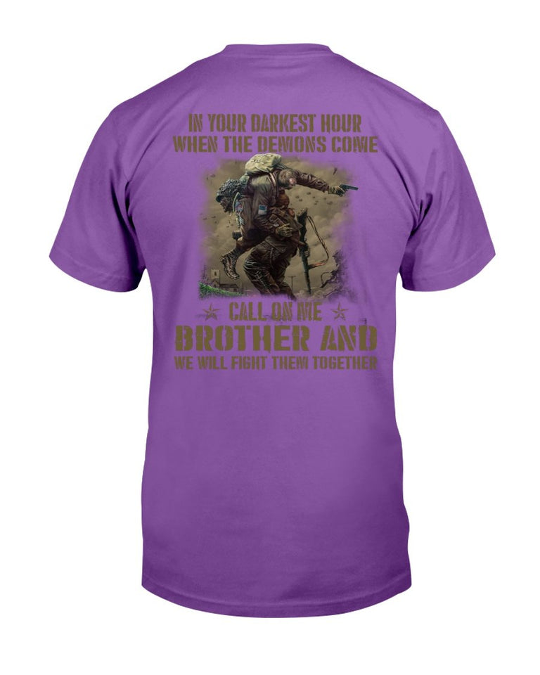 In Your Darkest Hour When The Demons Come Call On Me Brother T-Shirt - ATMTEE