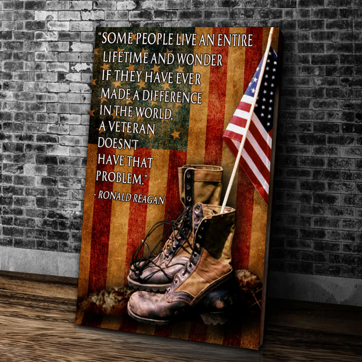 Veteran Canvas Some People Live An Entire Lifetime And Wonder Matte Canvas, Veteran Wall Art - ATMTEE