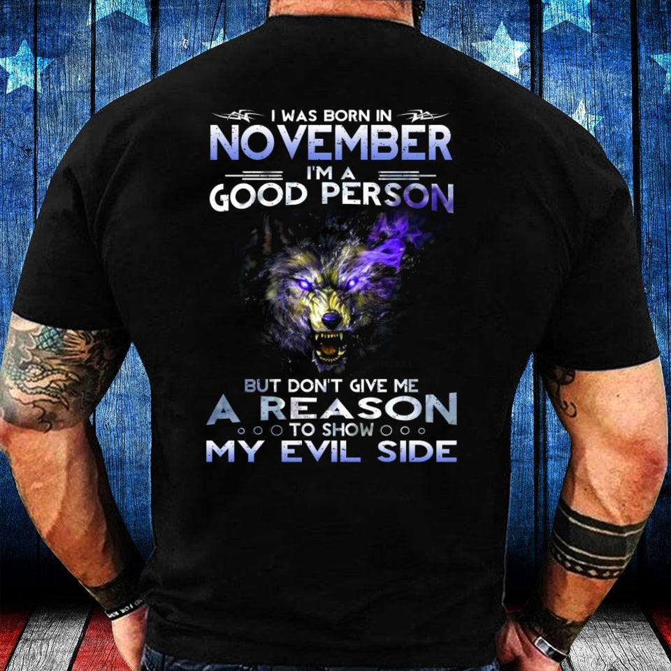 I Was Born In November I'm A Good Person But Don't Give Me A Reason T-Shirt - ATMTEE