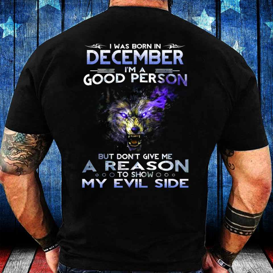 I Was Born In December I'm A Good Person But Don't Give Me A Reason T-Shirt - ATMTEE
