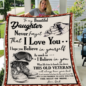 Veterans Blanket - To My Beautiful Daughter Never Forget That I Love You From Veteran Dad, Gift For Daughter Fleece Blanket - ATMTEE