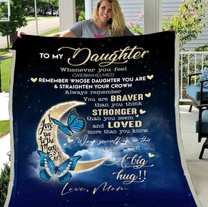 Personalized Blanket To My Daughter Whenever You Feel Overwhelmed You Are Braver, Gift For Daughter Fleece Blanket - ATMTEE