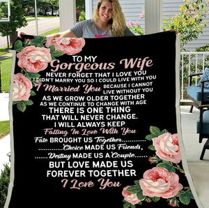 Personalized To My Gorgeous Wife, Never Forget That I Love You I Didn't Marry You So I Could Live With You Fleece Blanket - ATMTEE