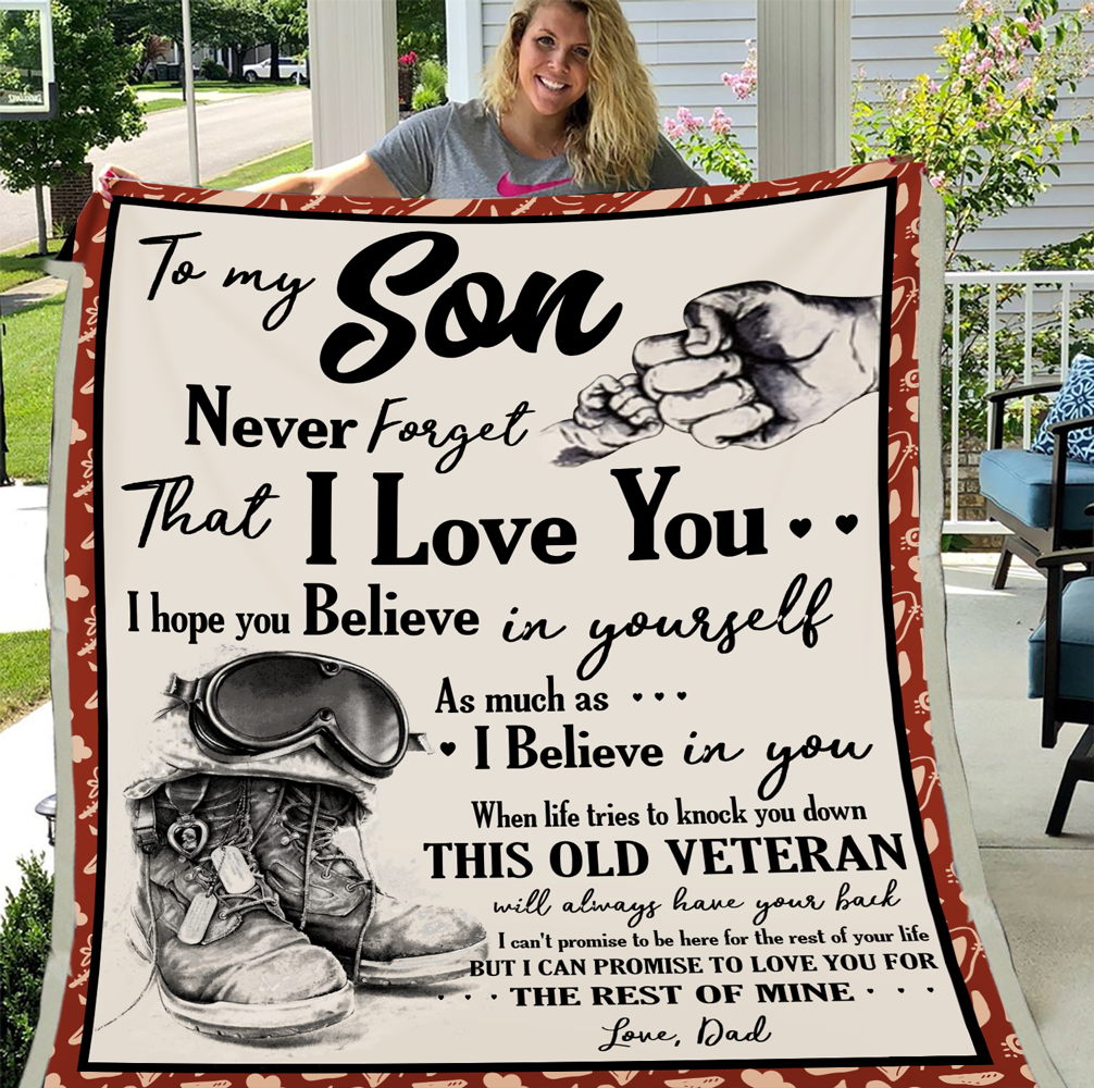 Veterans Son Blanket - To My Son Never Forget That I Love You, I Hope You Believe In Yourself, Gift For Son Fleece Blanket