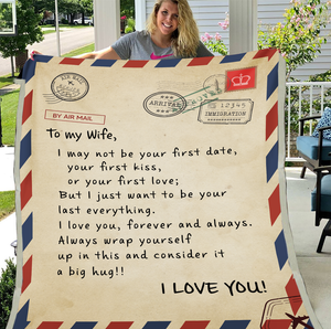 To My Wife I May Not Be Your First Date, Your First Kiss, Or Your First Love Fleece Blanket - ATMTEE