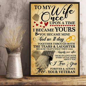 To My Wife Once Upon A Time I Became Yours & You Became Mine Vertical Poster - ATMTEE