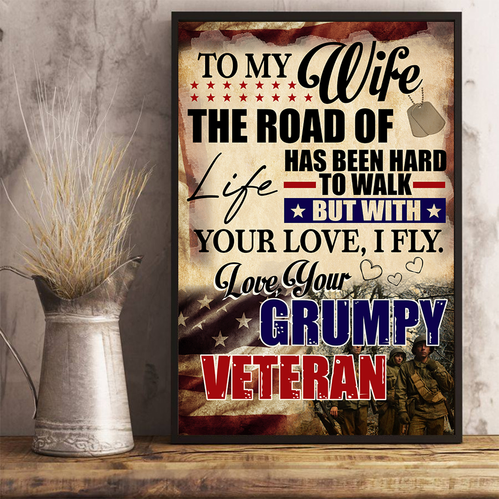 To My Wife, The Road Of Life Has Been Hard To Walk But With Your Love, I Fly Love Your Grumpy Veteran Vertical Poster - ATMTEE