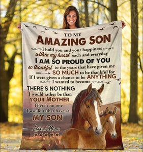 To My Amazing Son I Hold You And Your Happiness Within My Heart Each And Everyday Horse Fleece Blanket - ATMTEE