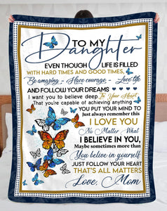 Personalized To My Daughter Even Thought Life Is Filled With Hard Times And Good Times Butterfly Fleece Blanket - ATMTEE