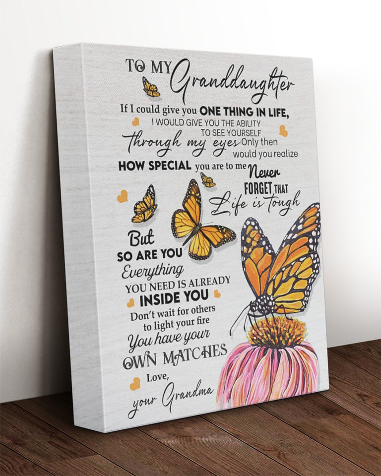 To My Granddaughter If I Could Give You One Thing In Life I Would Give You The Ability Butterfly Canvas - ATMTEE