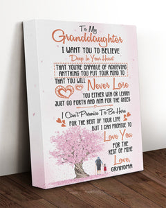 To My Granddaughter I Want To Believe Deep In Your Heart Canvas - ATMTEE