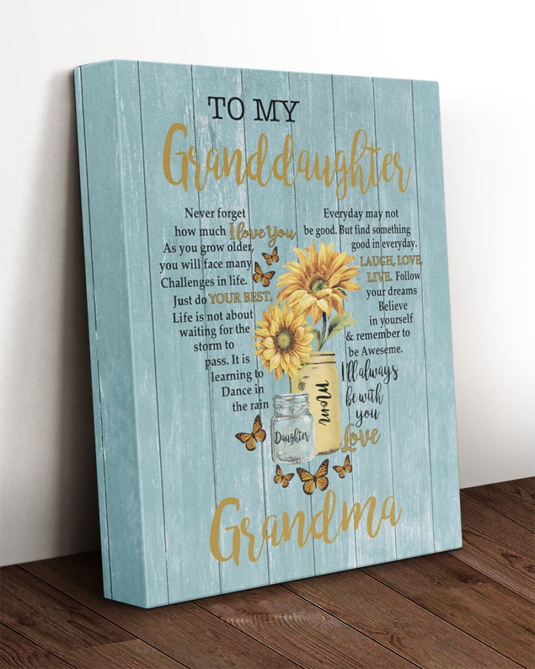 Personalized To My Granddaughter Never Forget How Much I Love You, I Will Always Be With You, Gift From Grandma Canvas - ATMTEE