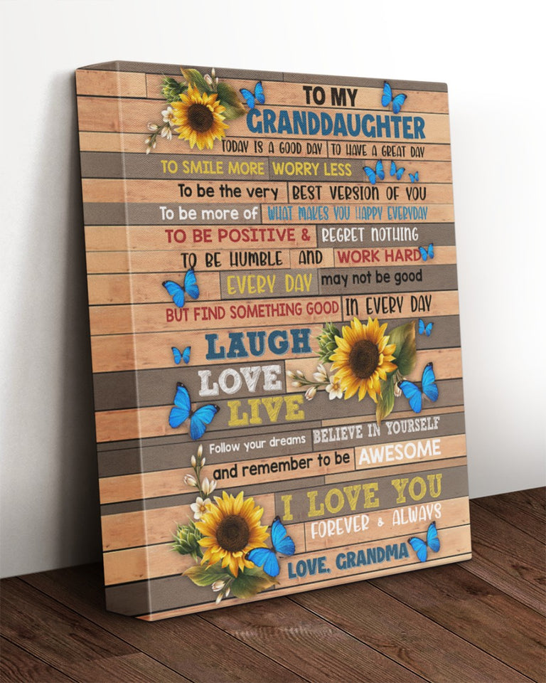 To My Granddaughter Today Is A Good Day To Have A Great Day, Love You Forever And Always Sunflowers Canvas - ATMTEE