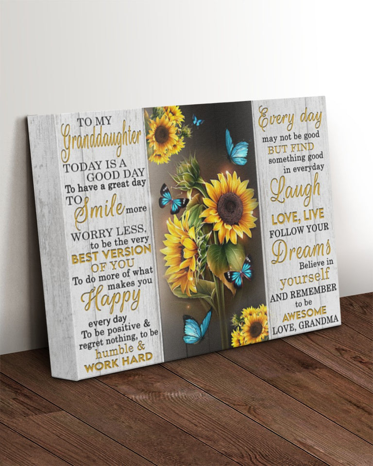 To My Granddaughter Today Is A Good Day To Have A Great Day To Smile More Sunflowers Canvas - ATMTEE