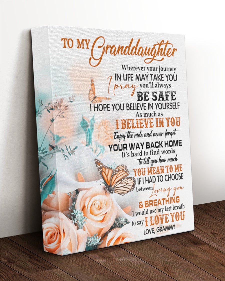 To My Granddaughter Wherever Your Journey In Life May Take You Flowers And Butterfly Canvas - ATMTEE