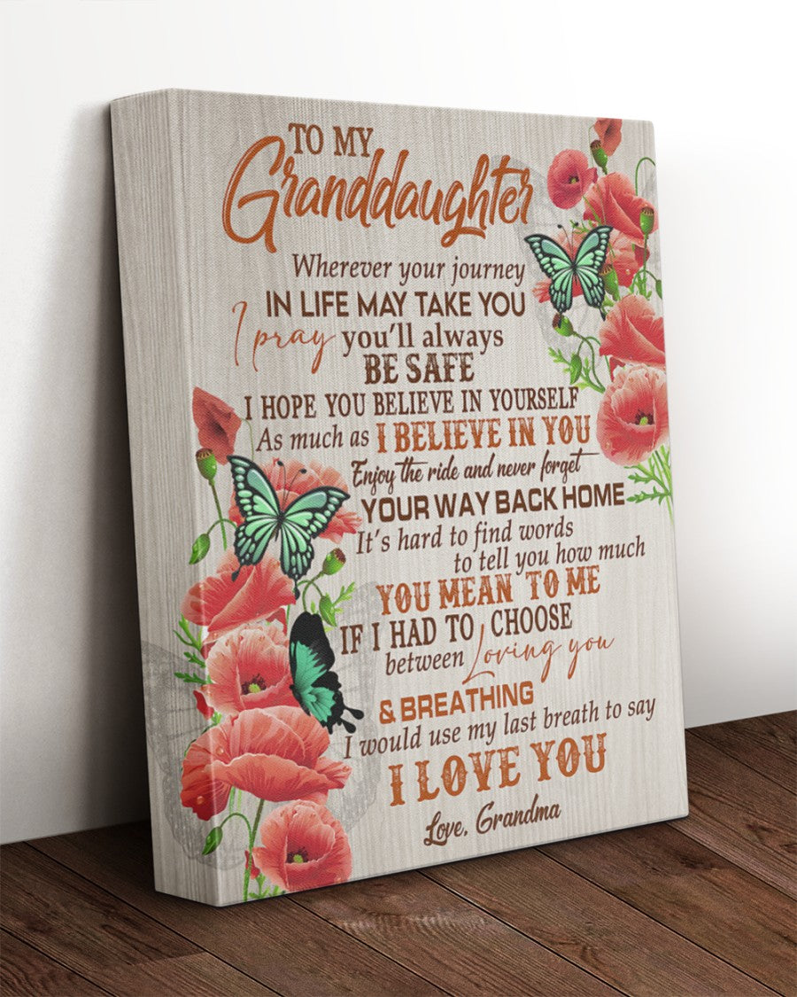 To My Granddaughter Wherever Your Journey In Life May Take You I Pray You Will Always Be Safe Butterfly Canvas - ATMTEE