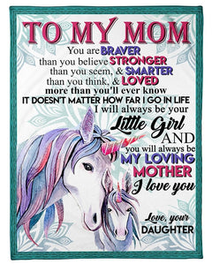To My Mom You Are Braver Than You Believe Stronger Than You Seem Unicorn Fleece Blanket - ATMTEE
