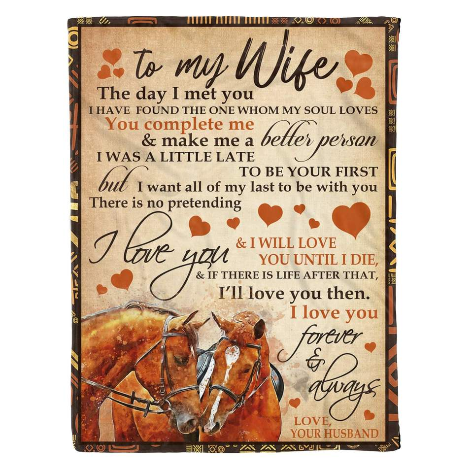 To My Wife The Day I Met You I Have Found The One Whom My Soul Loves Horse Fleece Blanket - ATMTEE