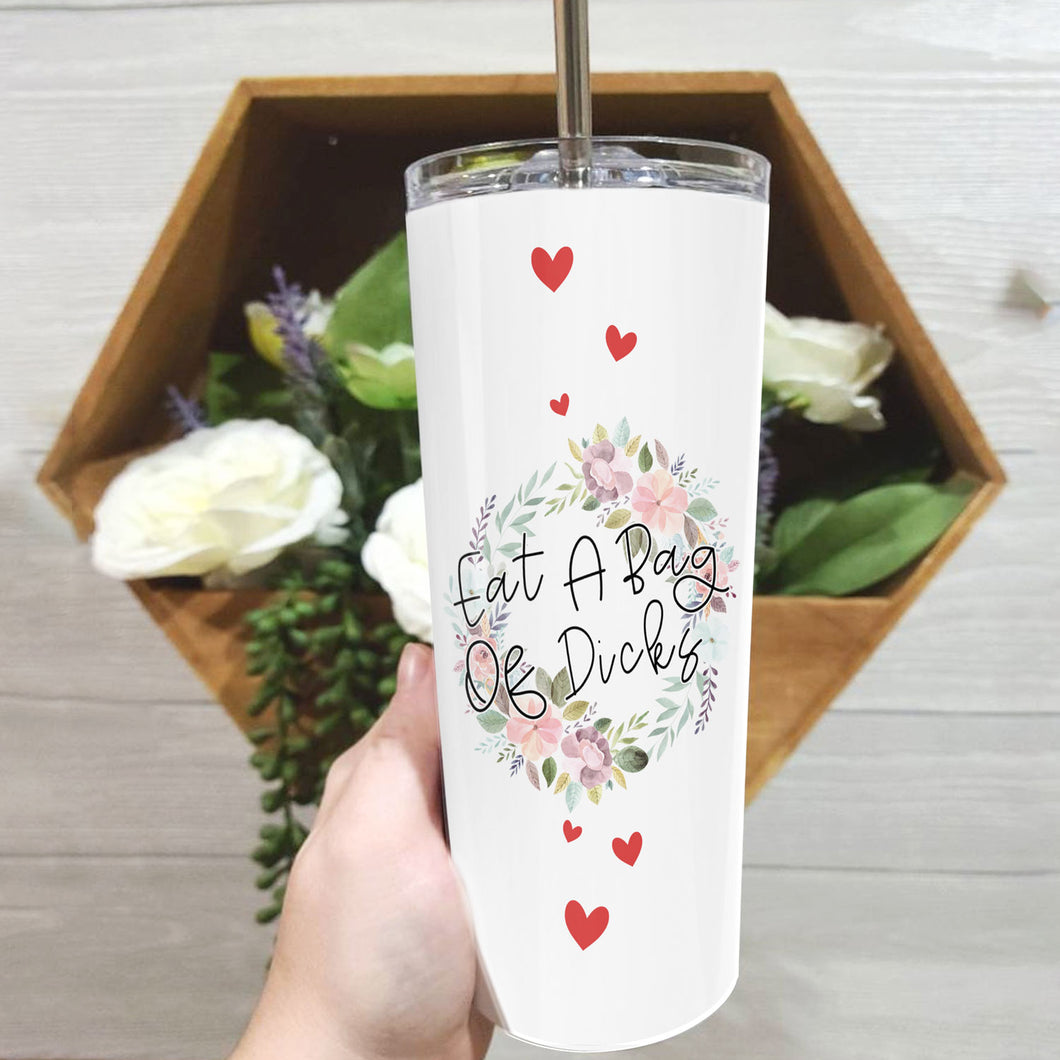 Eat A Bag Of Dicks Skinny Tumbler, Funny Birthday Gifts Idea - ATMTEE