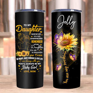 Personalized To My Daughter Whenever You Feel Overwhelmed Stainless Steel Tumbler, Gift For Daughter - ATMTEE
