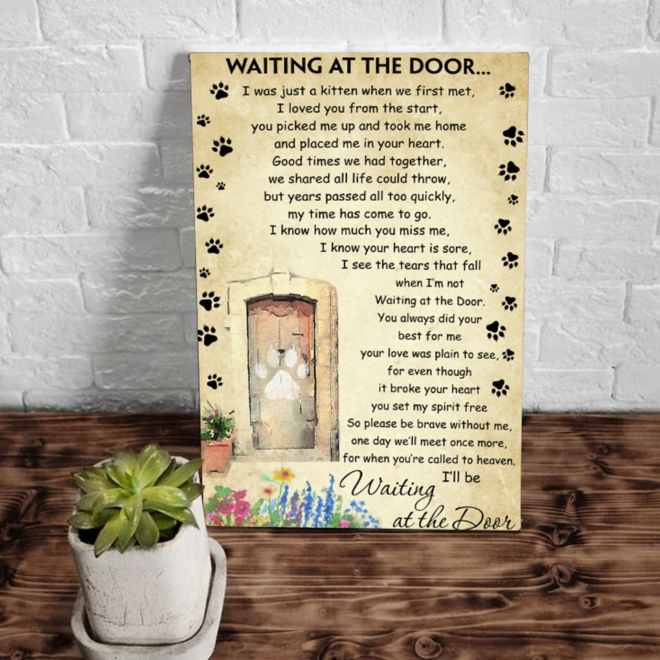 Waiting At The Door I Was Just A Kitten When We First Met I Loved You From The Start Matte Canvas - ATMTEE