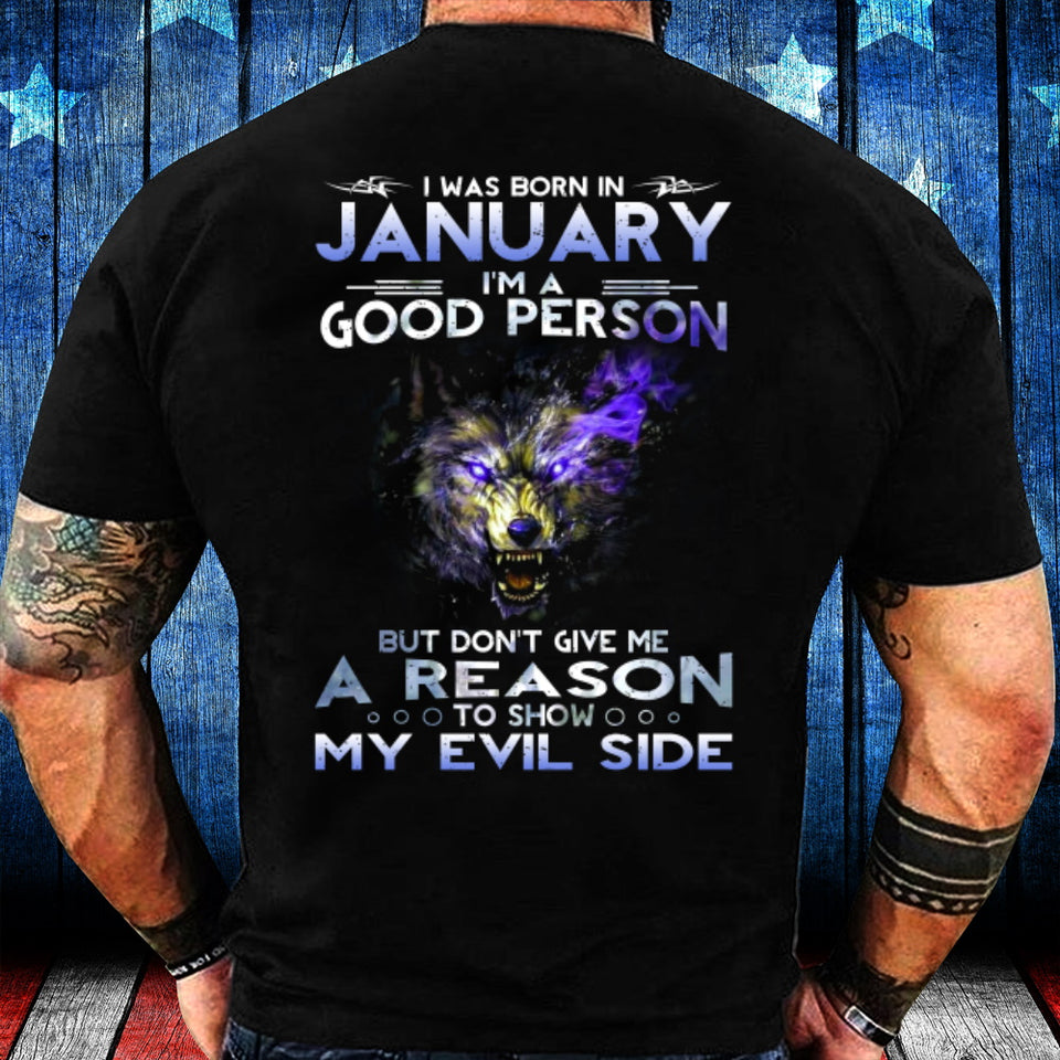 I Was Born In January I'm A Good Person But Don't Give Me A Reason T-Shirt - ATMTEE