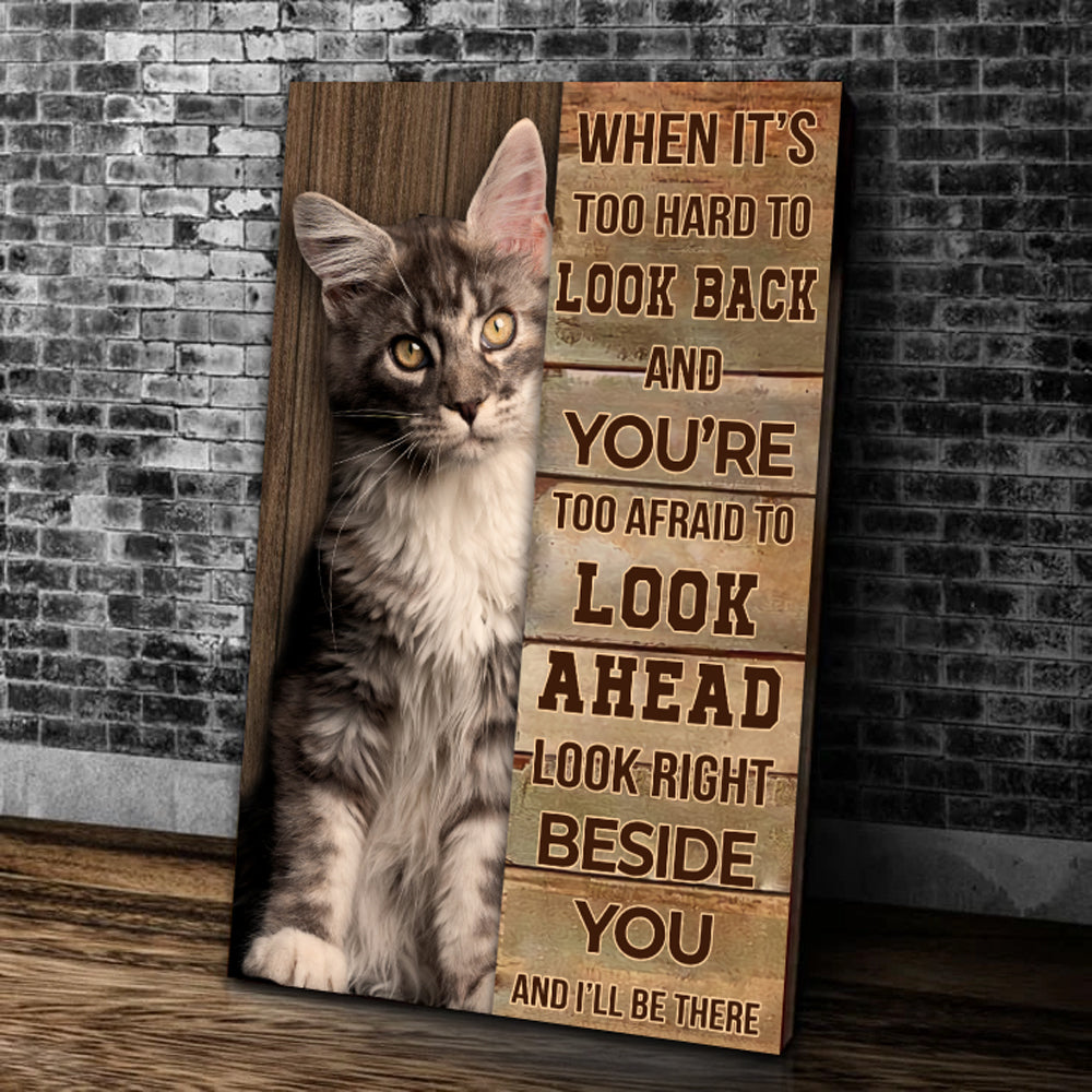 Kitty Cat When It's Too Hard To Look Back Canvas, Inspirational, Motivational, Wall Art Decor, Mother's Day Gift - ATMTEE