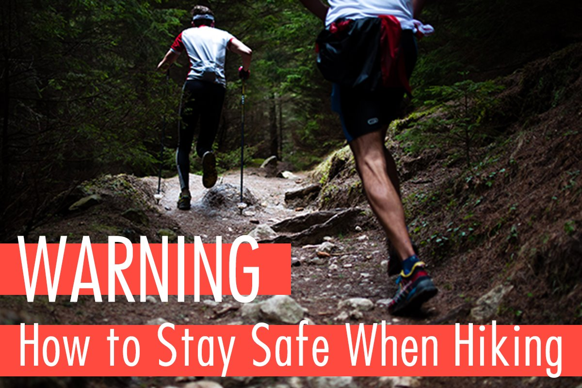 3 Rules To Follow For Safe Hiking