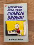 Keep up the Good Work. Charlie Brown ! Book