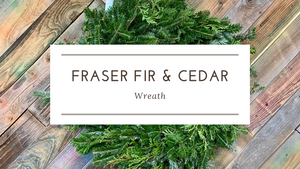 Fraser Fir & Cedar Wreath