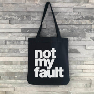 """Not My Fault"" Tote Bag - Harrow and Green"