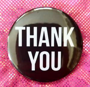 2.25 inch Thank You button badge pin