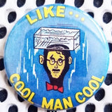 2.25 inch Cool Man Cool button badge pin
