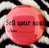 2.25 inch Sell Your Soul Sign Here button badge pin