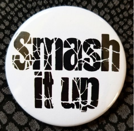2.25 inch Smash it Up button badge pin
