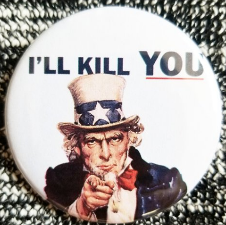 2.25 inch Uncle Sam I'll Kill You button badge pin
