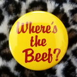 2.25 inch Where's The Beef? button badge pin